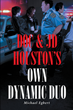 "Author Michael Egbert's new book ""Doc and JD Houston's Own Dynamic Duo"" is an entertaining memoir highlighting key events in his Houston, Texas law enforcement career"