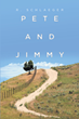 "Author R. Schlaeger's new book ""Pete and Jimmy"" is a detail-rich novel bringing the challenges of the Colonial era in a riveting tale of the American West to life"