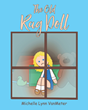 "Michelle Lynn VanMeter's newly released ""The Old Rag Doll"" is a heartwarming tale of a rag doll who brings joy to children"