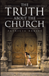 "Patricia Bakies's newly released ""The Truth About the Church"" is a compelling novel about a teenage girl who grows up in a dysfunctional family"