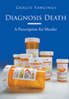 "Author Gracie Fawlings New Book ""Diagnosis Death: A Prescription for Murder"" Is a Dark Medical Mystery"
