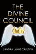 "Sandra Lynne Carlton's new book ""The Divine Council"" is a riveting exploration unto the mysteries and chaos that rule across the globe"