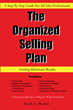 "Author Randy Shuman's new book ""The Organized Selling Plan"" offers invaluable insight into the concrete steps that are vital to the success of any sales presentation"