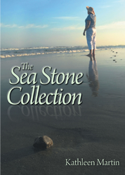 "Kathleen Martin's Newly Released ""The Sea Stone Collection"" Is a Story of a Woman Who Is Torn Between the Happiness of Being in Love and the Pain of Seeing a Friend Die"