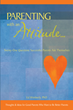 "Ed Wimberly, PhD's Newly Released ""Parenting with an Attitude..."" Brings Out a Brand New and Different Approach to Parenting"