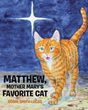 "Robin Smith-Lucas's newly released ""Matthew, Mother Mary's Favorite Cat"" is a heartwarming story of a cat who seeks out a shining star on the horizon"
