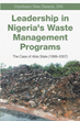 "Author Onyenkwere Okwu Okwandu's new book ""Leadership in Nigeria's Waste Management Programs"" is a study of the sanitation protocols in Abia State from 1999 to 2007"