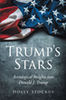 "Author Holly Stockus's new book ""Trump's Stars: Astrological Insights into Donald J. Trump"" is a thought-provoking merger of current political discourse and astrology"