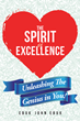 "Ebuk John Ebuk's newly released ""The Spirit of Excellence"" is a contemporary study that challenges the readers to achieve high standards in all facets of life"
