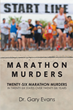 "Dr. Gary Evans's new book ""Marathon Murders"" is about Michael Thomas who is a scientist with the CDC in Atlanta, a dedicated marathon runner, and a serial killer"