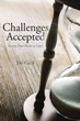"Author Jim Cecil's new book ""Challenges Accepted: Twenty-Four Hours to Live?"" is a compelling memoir detailing an eventful life and the myriad challenges he has overcome"