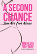 "Theresia Fuh-Tabe's newly released ""A Second Chance: You Are Not Alone"" is a masterful account that gives strength to those who have experienced adolescent pregnancy."