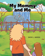 "Sherie L. Warren's newly released ""My Mommy and Me"" is a delightful mother and daughter story that touches the hearts of the readers"
