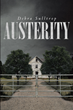 "Author Debra Sulltrop's new book ""Austerity"" is a gripping novel in which a sexually voracious young man becomes embroiled in a toxic relationship with an older woman"