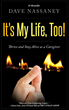 "Dave Nassaney Relaunched His Best-Selling Book, ""It's My Life Too! THRIVE to Stay Alive as a Caregiver,"" During His Fourth 2020 National Book & Media Tour"