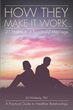 "Author Ed Wimberly's newly released ""How They Make It Work...21 Habits of a Successful Marriage"" is a practical guide to creating better relationships."