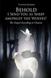 "Cleavon Jackson's Newly Released ""Behold—I Send You as Sheep amongst the Wolves!"" Is a Riveting Tale of a Man's Persecution by Demons that Tests His Faith in God"