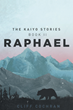 "Cliff Cochran's newly released ""Raphael: The Kaiyo Stories"" unravels the gripping and exciting second book of the Kaiyo Stories trilogy"