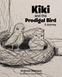 "Virginnia Swenson's newly released ""Kiki and the Prodigal Bird: A Journey"" is an insightful children's story about a little bird and a wonderful lesson of humility"