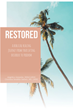 "Authors Angelica Gonzalez and Christina Sendiña Garbati's newly released ""Restored"" is a practical guide to overcoming eating disorders with God's help"