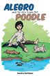 "Author Sandra Smithson's new book ""Alegro and the Very Imperfect Poodle"" is a beautiful story about a young boy and the important lessons he learns on his life journey"