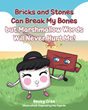 "Becky Cree's new book ""Bricks and Stones Can Break My Bones but Marshmallow Words Will Never Hurt Me!"" chronicles the persistent problem of bullying"