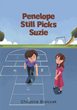 "Author Christine Bialczak's new book ""Penelope Still Picks Suzie"" is a charming children's story illustrating the transformative power of compassion and friendship."