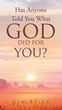"Kim Bilyk's newly released ""Has Anyone Told You What God Did For You?"" is a stirring book that reminds the presence of God in everyone despite any situation in life"