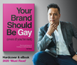 "New Book On 'Brand Authenticity' Becomes Best Seller, Argues That ""Your Brand Should Be Gay"""