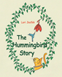 "Author Lori Josifek's new book ""The Hummingbird Story"" is a gentle story depicting the everyday tragedy of nature and the awesome power of faith in God's grace"