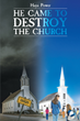 "Haya Power's new book ""He Came to Destroy the Church"" is an enlightening read about a Christian church damaged by a newly hired pastor"