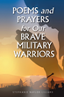 "Stephanie Naylor-Lillard's newly released ""Poems and Prayers for Our Brave Military Warriors"" brings out a brilliant way of giving honor to our world's warriors"