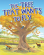 "Ramona Lee Kinowski's Newly Released ""The Tree That Wants to Fly"" Tells a Heartfelt Children's Story of Realizing One's Better and Greater Purpose of Existence"
