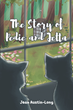 "Author Jean Austin-Long's new book ""The Story of Pedie and Jetta"" is the heartwarming story of two very lucky feral kittens who found warmth and safety in a loving home"
