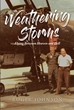 "Roger Johnson's newly released ""Weathering Storms: Flying Between Heaven and Hell"" shares an aviator's narrative of life across the globe and against the world's storms"