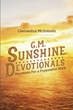 "Glenesha McIntosh's newly released ""G.M. Sunshine Devotionals"" is a discerning devotional that lets readers embark on a journey with God in everyday life"