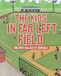 "Dr. Helen Ritchie's newly released ""The Kids in Far Left Field: Children Bullied by Schools"" sheds light on an unpopular opinion on teachers bullying that lowers esteem"