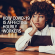 COVID-19: Business Closures Have Hourly Workers on Edge