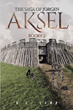 "H.L. Lamb's newly released ""The Saga of Jorgen: Book #2, AKSEL"" continues on the gripping saga of Jorgen as Aksel takes on a quest of a lifetime"