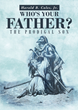 "Harold B. Coles, Jr.'s newly released ""Who's Your Father?: The Prodigal Son"" is an insightful homily of God's unparalleled benevolence for people who have gone astray"