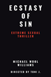 "Author Michael Williams's new book ""Ecstasy of Sin"" is a steamy thriller centered on the downfall of a separated man whose sex and drug addictions spiral out of control"