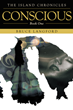 "Author Bruce Langford's new book ""Conscious: Book One, Island Chronicles"" is a riveting mystery exploring humanity's existential questions as well as the meaning of life."