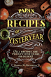 "Darrell W. Holderman's newly released ""Papa's Recipes of Yesteryear"" is a wonderful collection of delicious recipes from heritage and the heart"