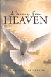 "Linda Clay Anderson's newly released ""A Message from Heaven"" is a lovely retelling of real-life moments of pure love and understanding in the family"