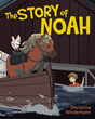 "Christine Wiedemann's Newly Released ""The Story of Noah"" Shares the Enthralling Journey of a Horse Caught in a Ravaging Storm with His Human Friend"