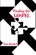 "Tom Knobel's newly released ""Finding the Gospel"" is a deep reflection of the Bible's message of salvation that blesses one's spiritual journey"