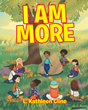 "L. Kathleen Cline's newly released ""I Am More"" is an exquisite story about a young boy's insightful lessons on faith in God from a talking rock."