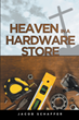 "Jacob Schaffer's newly released ""Heaven in a Hardware Store"" is the author's purposeful journey of redemption and growth in spirit despite his prodigality."