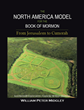 "Author William Peter Midgley's book ""The North America Model for the Book of Mormon"" offers a visual framework for review of spiritual messages in the Book of Mormon"
