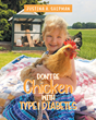 "Justina A. Shipman's newly released ""Don't Be Chicken With Type 1 Diabetes"" is an amusing yet profound tale about a child's life with type 1 diabetes"